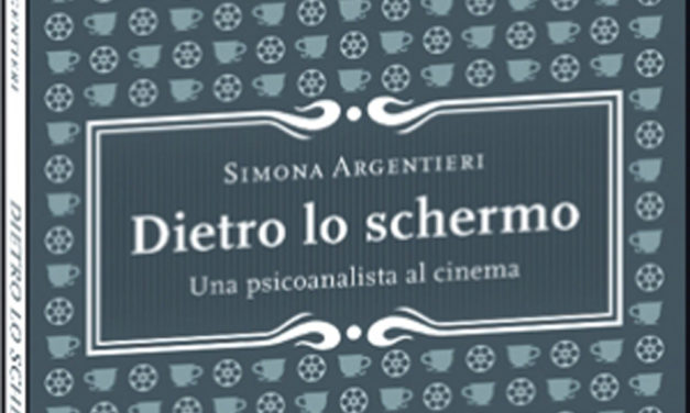 """Recensione libro """"Dietro lo schermo"""" di Simona Argentieri"""